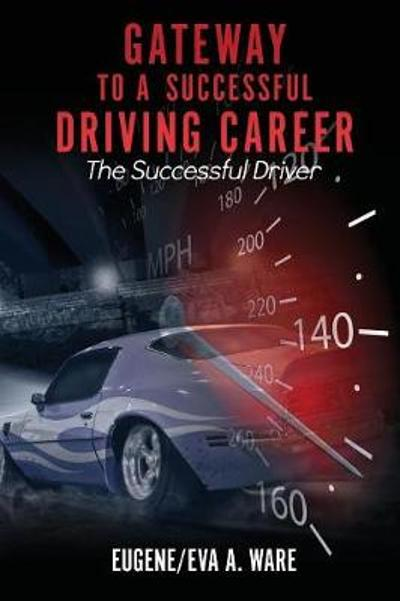 Gateway to a Successful Driving Career - Eugene/Eva a Ware