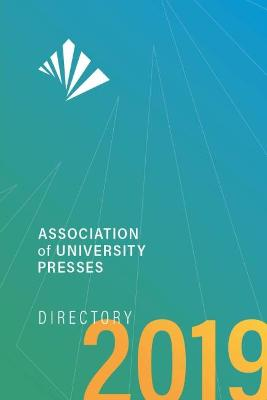 Association of University Presses 2019 Directory - Association of University Presses