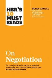 "HBR's 10 Must Reads on Negotiation (with Bonus Article ""15 Rules for Negotiating a Job Offer"" by Deepak Malhotra) - Harvard Business Review"