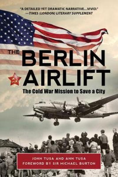 The Berlin Airlift - Ann Tusa