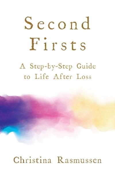 Second Firsts - Christina Rasmussen