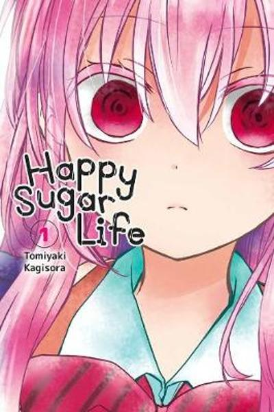 Happy Sugar Life, Vol. 1 - Tomiyaki Kagisora