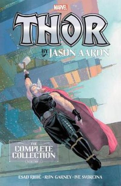 Thor By Jason Aaron: The Complete Collection Vol. 1 - Jason Aaron