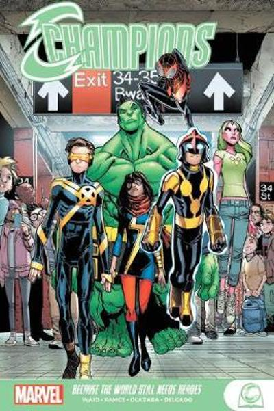 Champions: Because The World Still Needs Heroes - Mark Waid