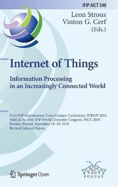 Internet of Things. Information Processing in an Increasingly Connected World - Leon Strous