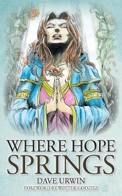 Where Hope Springs - Dave Urwin