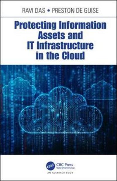 Protecting Information Assets and IT Infrastructure in the Cloud - Ravi Das