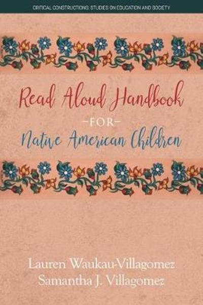 Read Aloud Handbook for Native American Children - Lauren Waukau-Villagomez