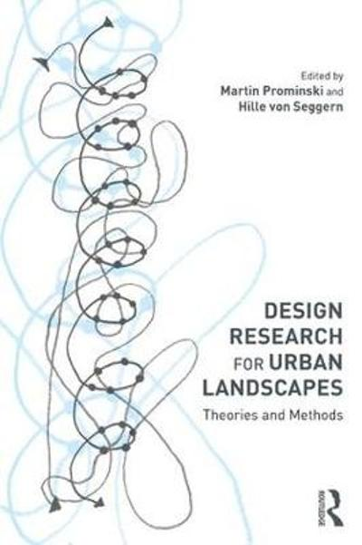 Design Research for Urban Landscapes - Martin Prominski