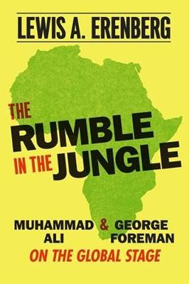 The Rumble in the Jungle - Lewis A Erenberg