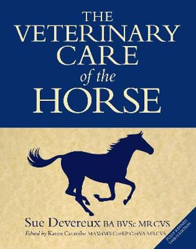 The Veterinary Care of the Horse - Sue Devereux