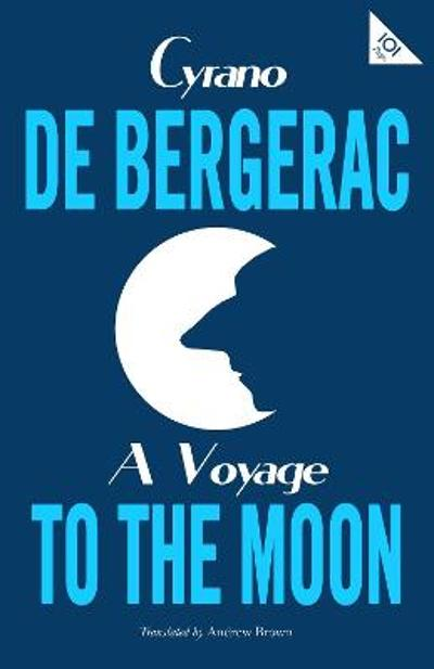 A Voyage to the Moon - Cyrano de Bergerac