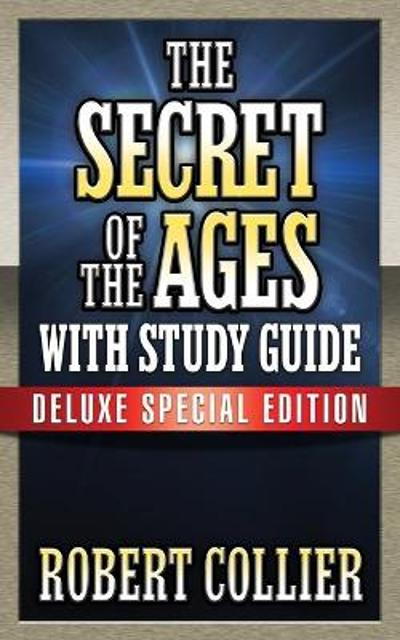The Secret of the Ages with Study Guide - Robert Collier