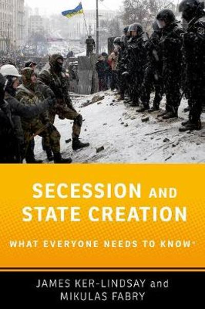 Secession and State Creation - James Ker-Lindsay