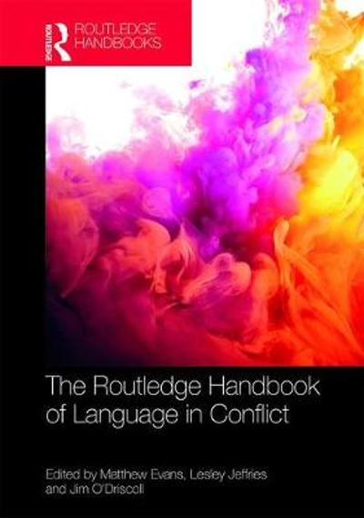 The Routledge Handbook of Language in Conflict - Matthew Evans