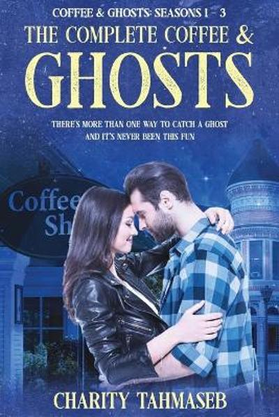 The Complete Coffee and Ghosts - Charity Tahmaseb