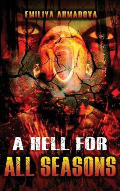 A Hell For All Seasons - Emiliya Ahmadova