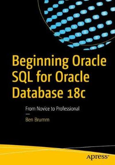 Beginning Oracle SQL for Oracle Database 18c - Ben Brumm