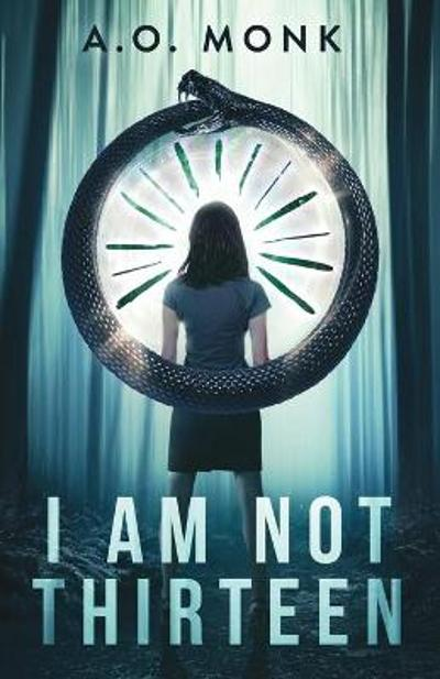 I Am Not Thirteen - A O Monk