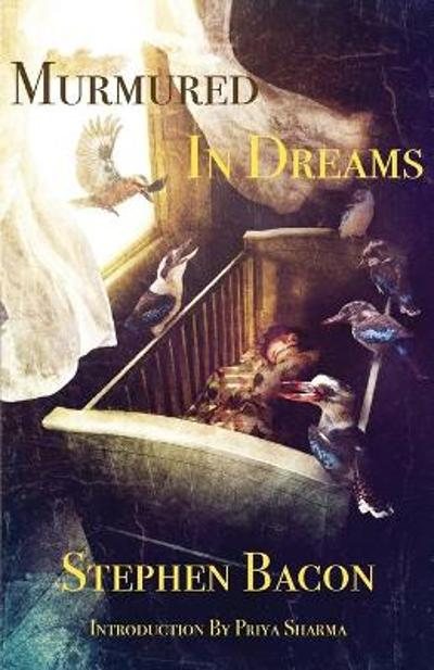 Murmured In Dreams - Stephen Bacon