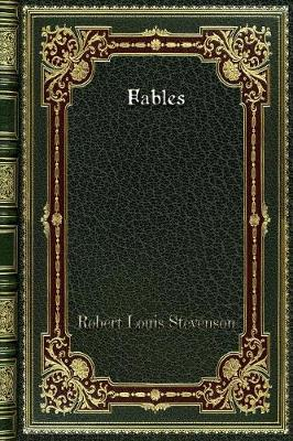 Fables - Robert Louis Stevenson