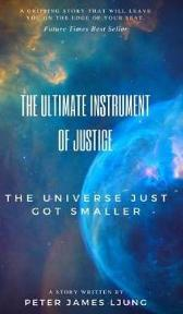 The Ultimate Instrument Of Justice 2nd Edition - Peter James Ljung