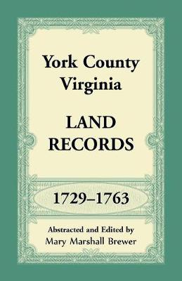 York County, Virginia Land Records, 1729-1763 - Mary Marshall Brewer