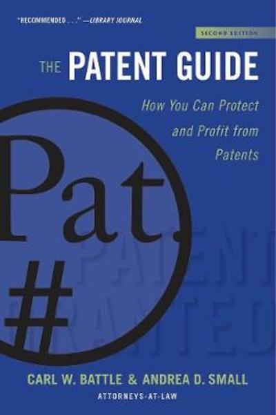 The Patent Guide - Carl W. Battle