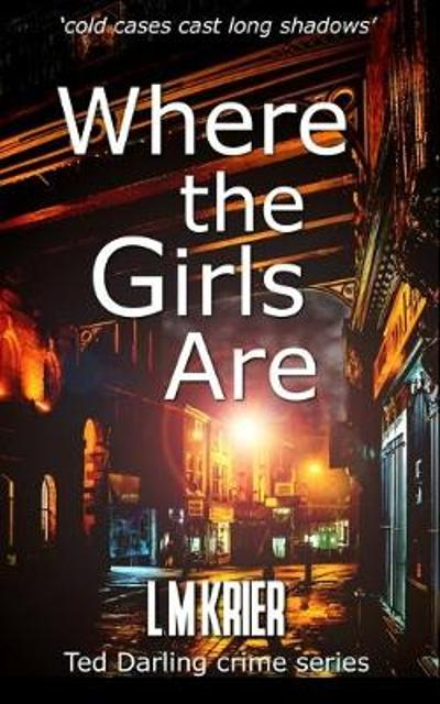 Where the Girls Are - L M Krier