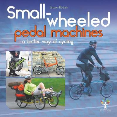Small-wheeled pedal machines - a better way of cycling - Julian Edgar