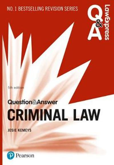 Law Express Question and Answer: Criminal Law, 5th edition - Josie Kemeys