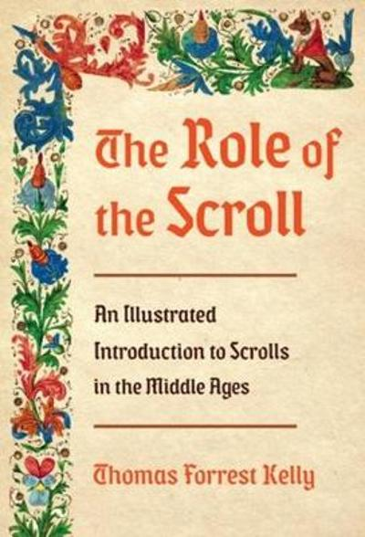 The Role of the Scroll - Thomas Forrest Kelly