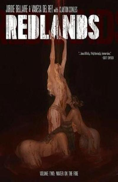 Redlands Volume 2: Water On The Fire - Jordie Bellaire