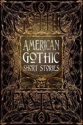 American Gothic Short Stories - Monika Elbert Terri Bruce Ramsey Campbell Maxx Fidalgo Joshua Hiles Russell James Clayton Kroh Sean Logan Madison McSweeney Flame Tree Studio (Gothic Fantasy)