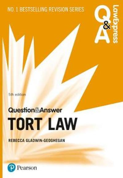 Law Express Question and Answer: Tort Law, 5th edition - Rebecca Gladwin-Geoghegan