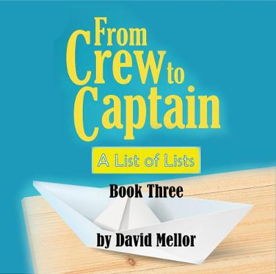 From Crew to Captain: A List of Lists (Book 3) - David Mellor