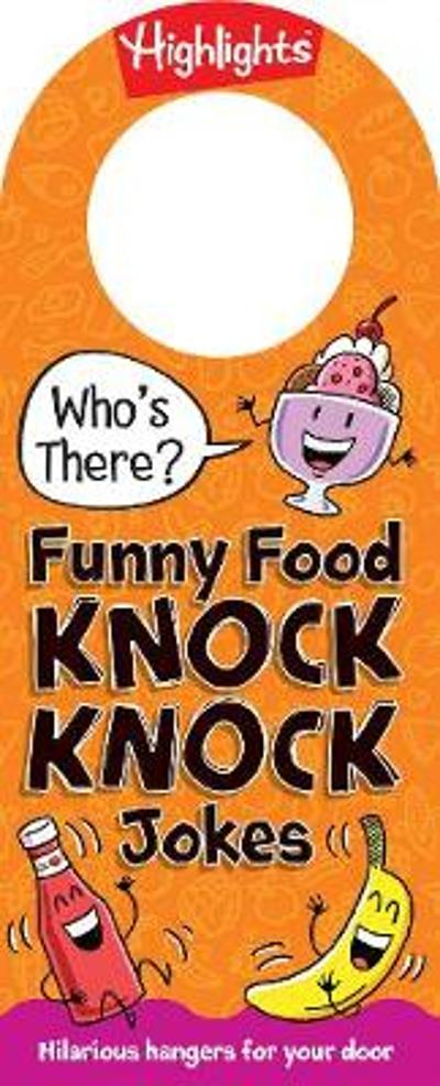 Who's There? Funny Food Knock Knock Jokes - Highlights