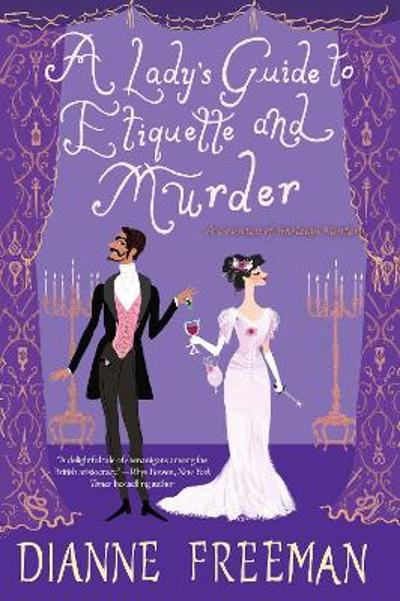 A Lady's Guide to Etiquette and Murder - D. Freeman