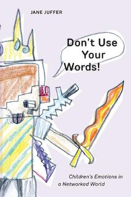 Don't Use Your Words! - Jane Juffer