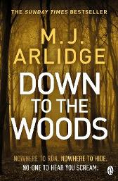 Down to the woods - M.J. Arlidge