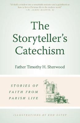 The Storyteller's Catechism - Timothy H Sherwood
