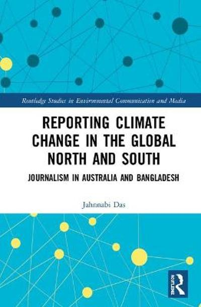 Reporting Climate Change in the Global North and South - Jahnnabi Das