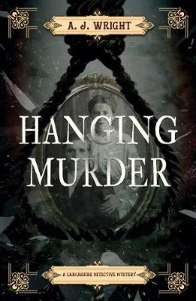 Hanging Murder - A.J. Wright