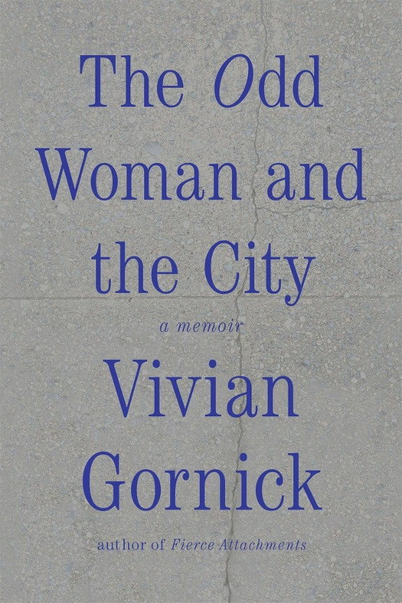 The odd woman and the city - Vivian Gornick