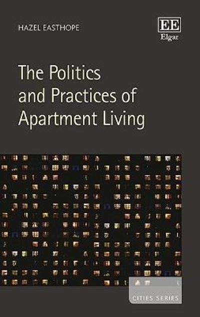 The Politics and Practices of Apartment Living - Hazel Easthope