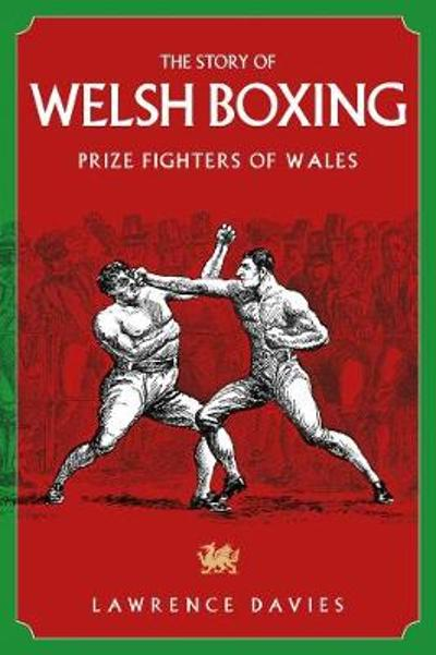 The Story of Welsh Boxing - Lawrence Davies