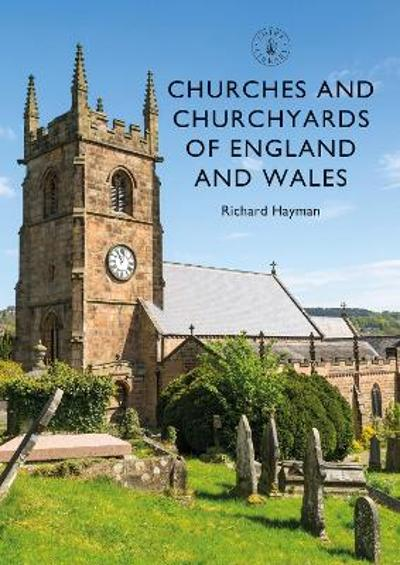 Churches and Churchyards of England and Wales - Richard Hayman
