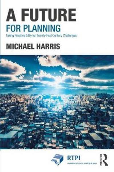 A Future for Planning - Michael Harris