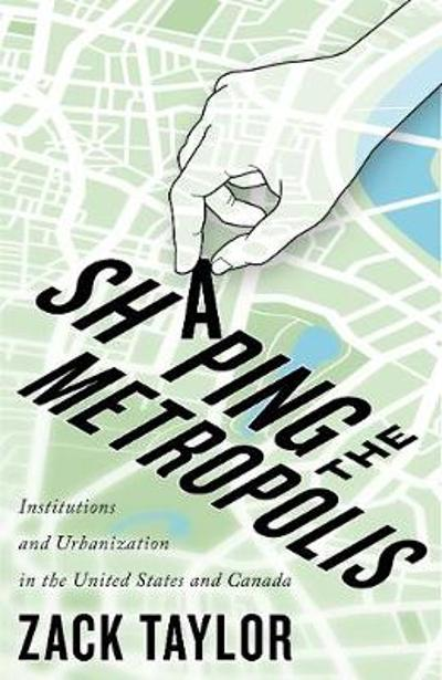 Shaping the Metropolis - Zack Taylor