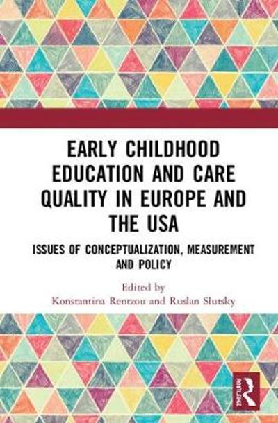 Early Childhood Education and Care Quality in Europe and the USA - Konstantina Rentzou